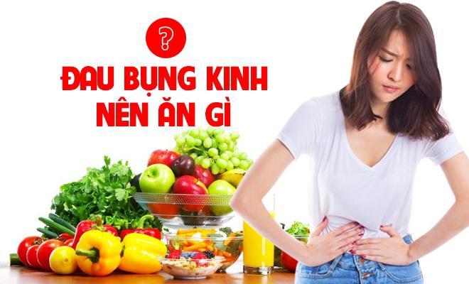 Đau bụng kinh phải ăn gì?