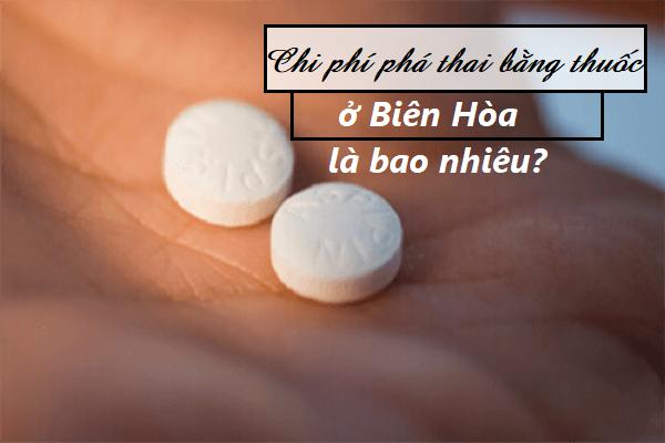 Chi phí phá thai bằng thuốc ở Biên Hòa hiện nay là bao nhiêu?