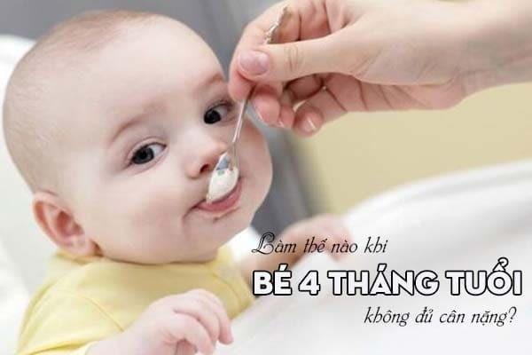 Làm thế nào khi bé 4 tháng tuổi không đủ cân nặng?