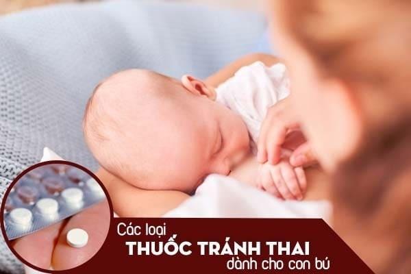 Đâu là loại thuốc tránh thai dành cho con bú tốt hiện nay?