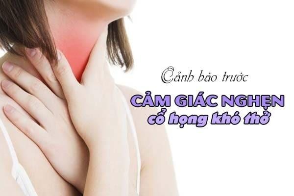 Cảnh báo trước cảm giác nghẹn cổ họng khó thở