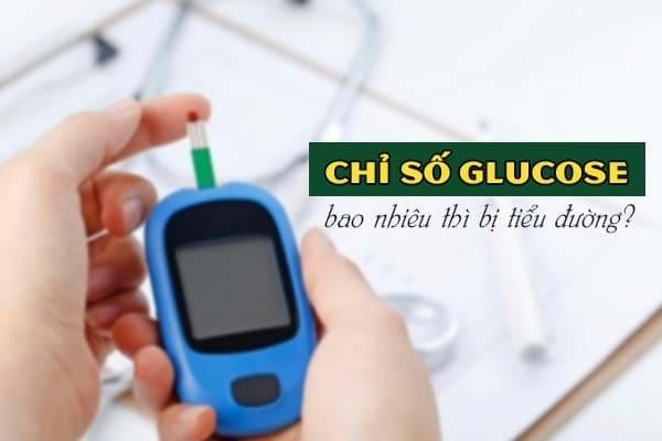 Chỉ số glucose bao nhiêu thì bị tiểu đường?