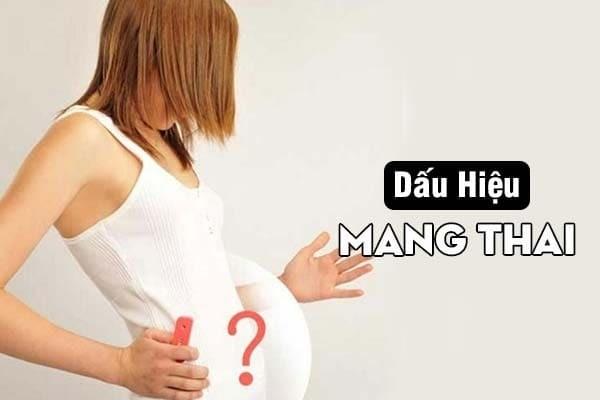 Chú ý các dấu hiệu mang thai để kịp thời phát hiện