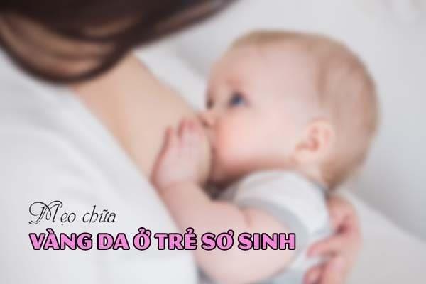 Mẹo chữa vàng da ở trẻ sơ sinh